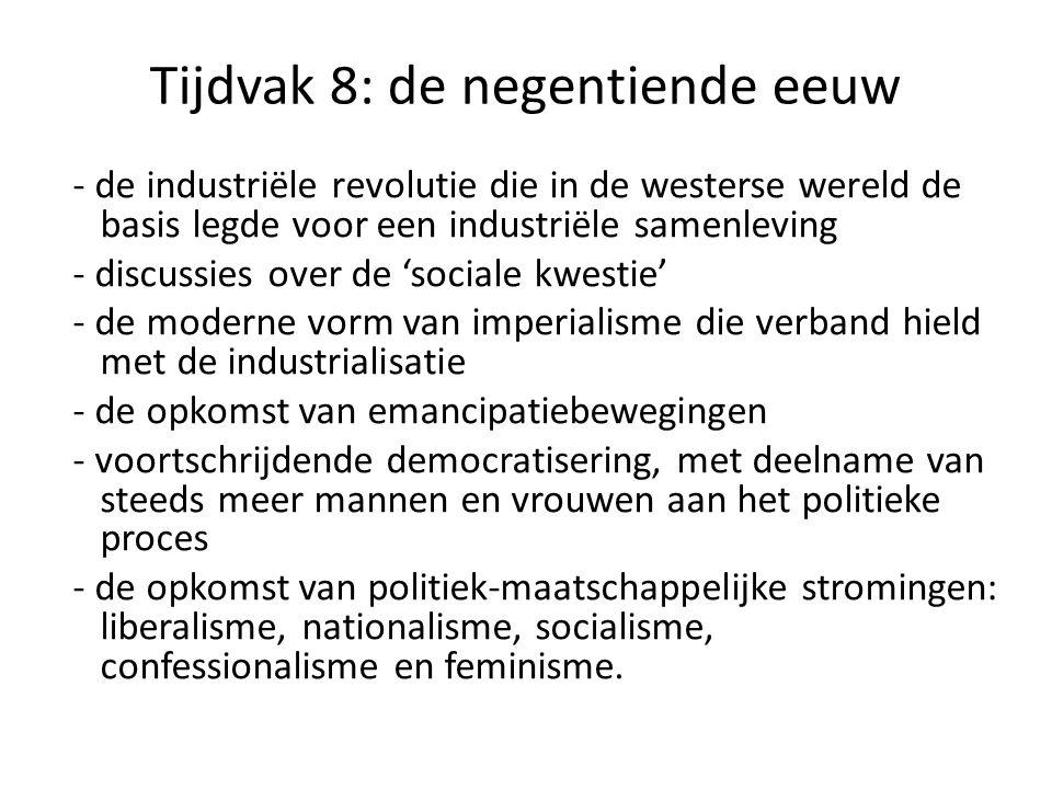 Tijdvak 8: de negentiende eeuw - de industriële revolutie die in de westerse wereld de basis legde voor een industriële samenleving - discussies over