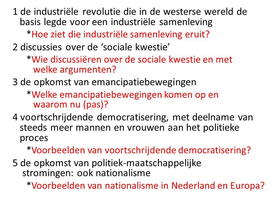 1 de industriële revolutie die in de westerse wereld de basis legde voor een industriële samenleving *Hoe ziet die industriële samenleving eruit? 2 di