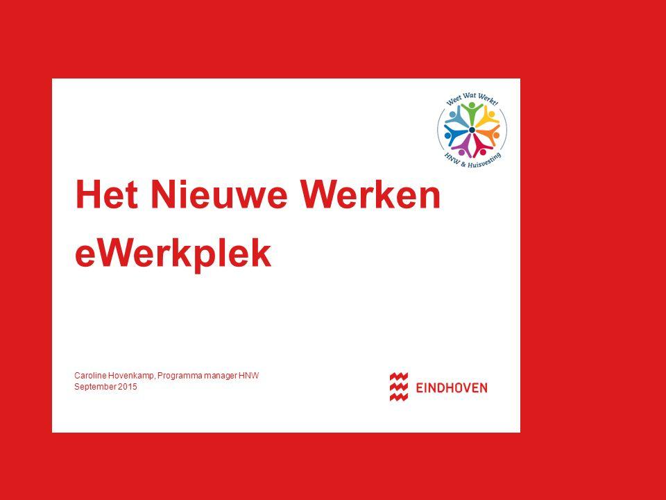 Het Nieuwe Werken eWerkplek Caroline Hovenkamp, Programma manager HNW September 2015