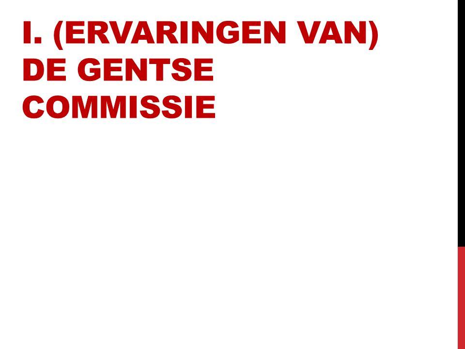 I. (ERVARINGEN VAN) DE GENTSE COMMISSIE