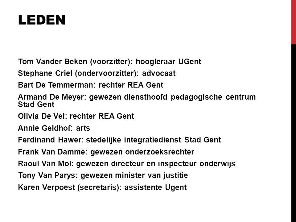 LEDEN Tom Vander Beken (voorzitter): hoogleraar UGent Stephane Criel (ondervoorzitter): advocaat Bart De Temmerman: rechter REA Gent Armand De Meyer: