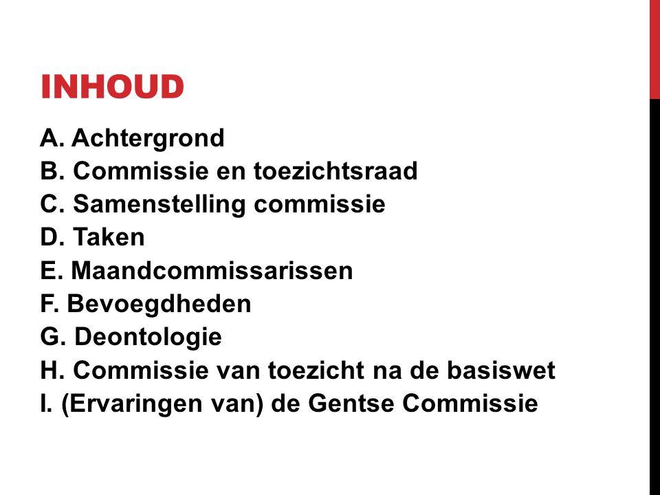 INHOUD A. Achtergrond B. Commissie en toezichtsraad C.