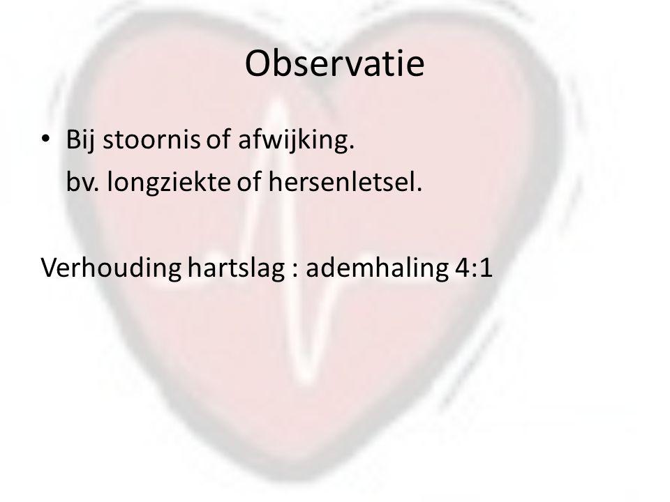 Observatie Bij stoornis of afwijking.bv. longziekte of hersenletsel.