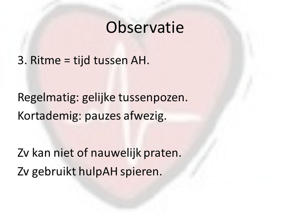 Observatie 3.Ritme = tijd tussen AH. Regelmatig: gelijke tussenpozen.