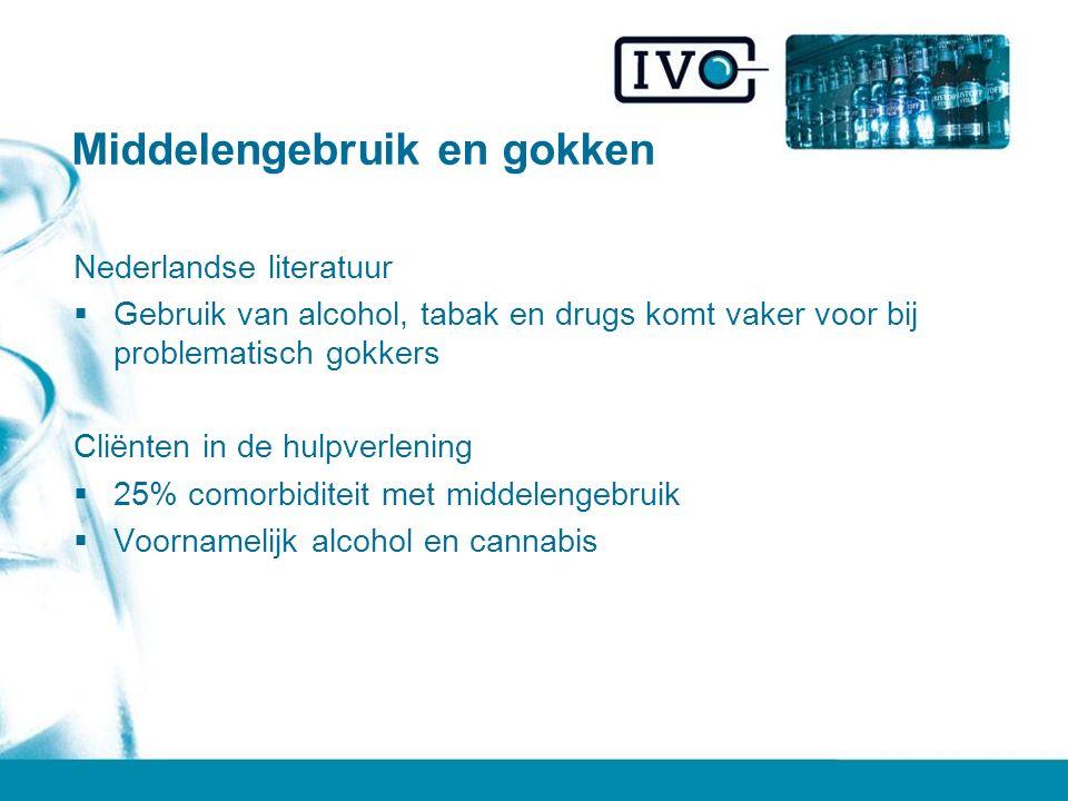 Middelengebruik en gokken Nederlandse literatuur  Gebruik van alcohol, tabak en drugs komt vaker voor bij problematisch gokkers Cliënten in de hulpverlening  25% comorbiditeit met middelengebruik  Voornamelijk alcohol en cannabis