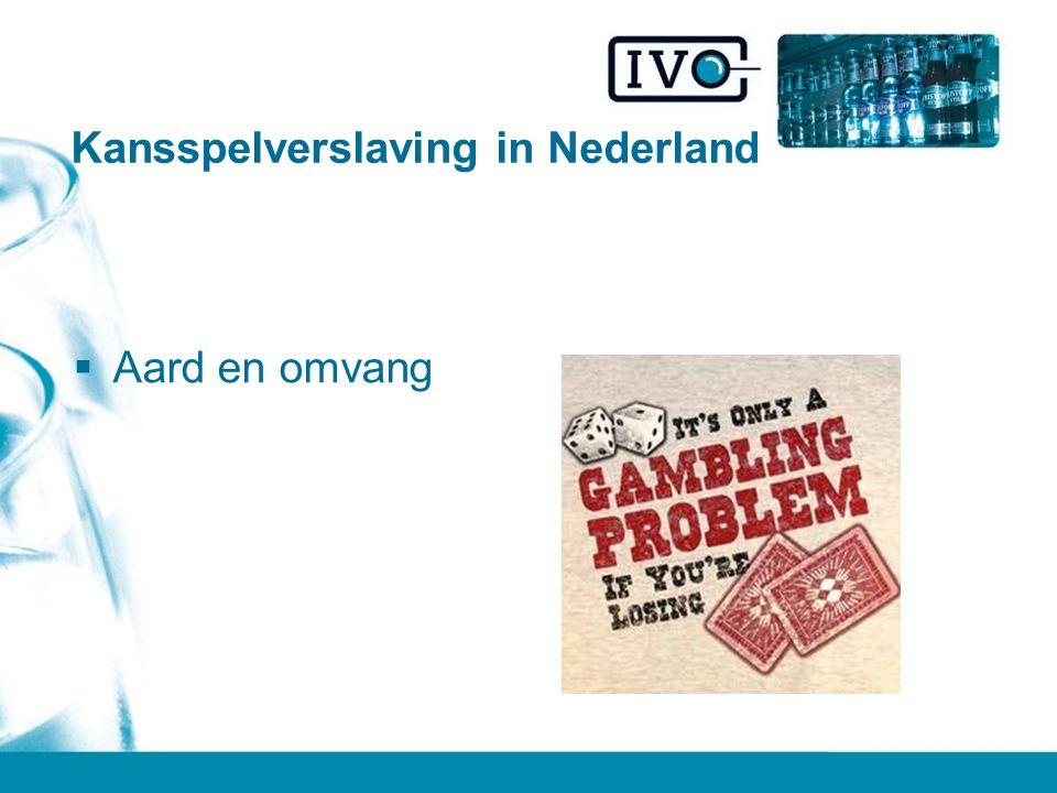 Kansspelverslaving in Nederland  Aard en omvang