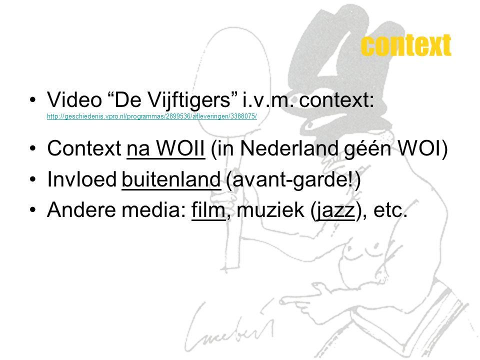 "context Video ""De Vijftigers"" i.v.m. context: http://geschiedenis.vpro.nl/programmas/2899536/afleveringen/3388075/ http://geschiedenis.vpro.nl/program"