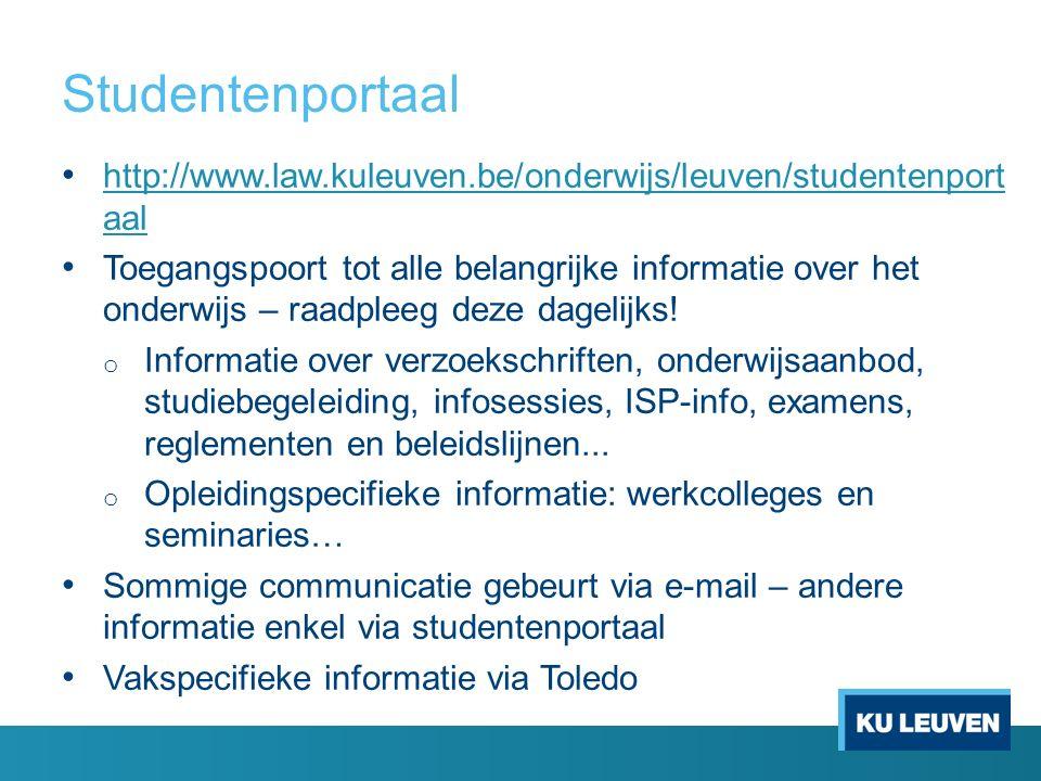 Studentenportaal http://www.law.kuleuven.be/onderwijs/leuven/studentenport aal http://www.law.kuleuven.be/onderwijs/leuven/studentenport aal Toegangsp