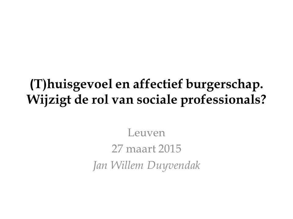 ( T)huisgevoel en affectief burgerschap. Wijzigt de rol van sociale professionals.