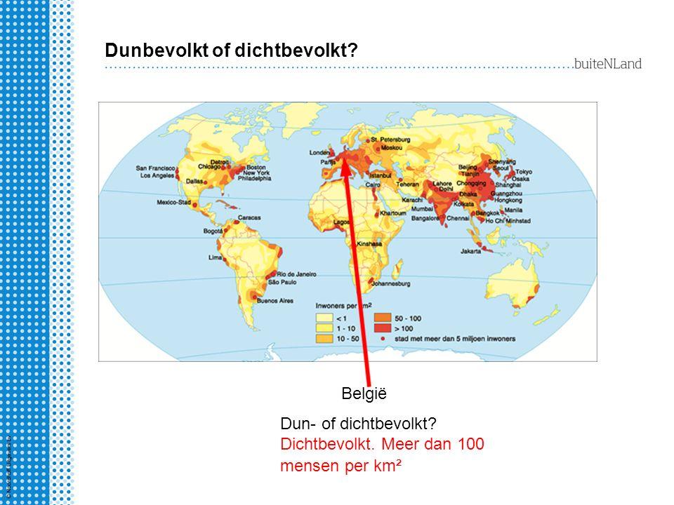 Dunbevolkt of dichtbevolkt? Dun- of dichtbevolkt? België Dichtbevolkt. Meer dan 100 mensen per km²