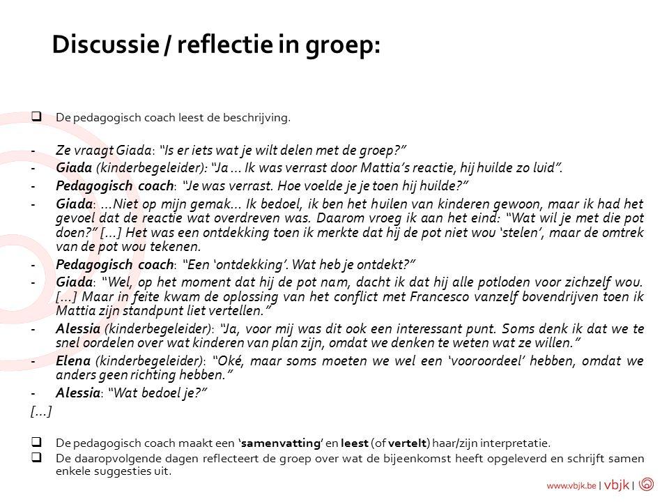 Discussie / reflectie in groep:  De pedagogisch coach leest de beschrijving.