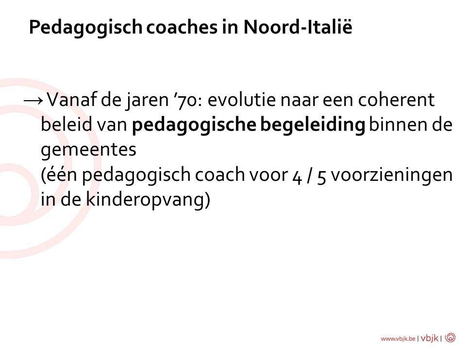 Pedagogisch coaches in Noord-Italië → Vanaf de jaren '70: evolutie naar een coherent beleid van pedagogische begeleiding binnen de gemeentes (één pedagogisch coach voor 4 / 5 voorzieningen in de kinderopvang)