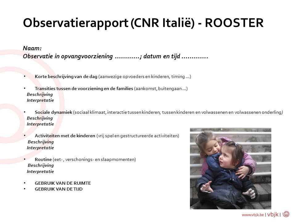 Observatierapport (CNR Italië) - ROOSTER Naam: Observatie in opvangvoorziening …………; datum en tijd ………….