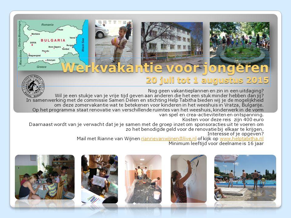 Werkvakantie voor jongeren 20 juli tot 1 augustus 2015 Nog geen vakantieplannen en zin in een uitdaging.