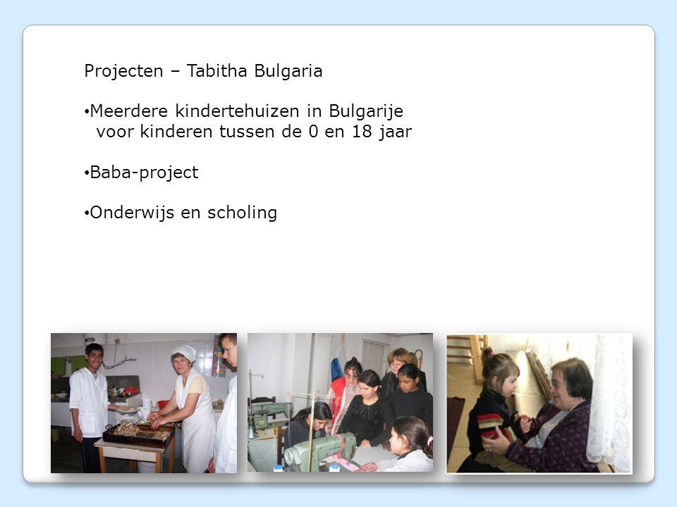 Projecten – Tabitha Bulgaria Meerdere kindertehuizen in Bulgarije voor kinderen tussen de 0 en 18 jaar Baba-project Onderwijs en scholing