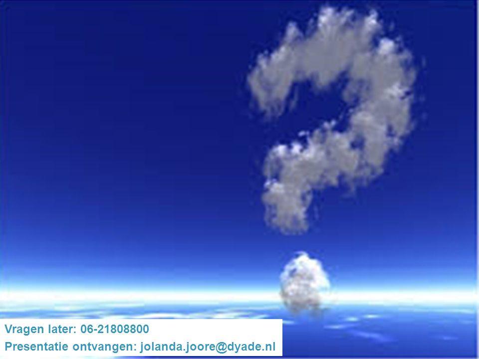 Antwoorden bij Verantwoorden 19 Vragen later: 06-21808800 Presentatie ontvangen: jolanda.joore@dyade.nl