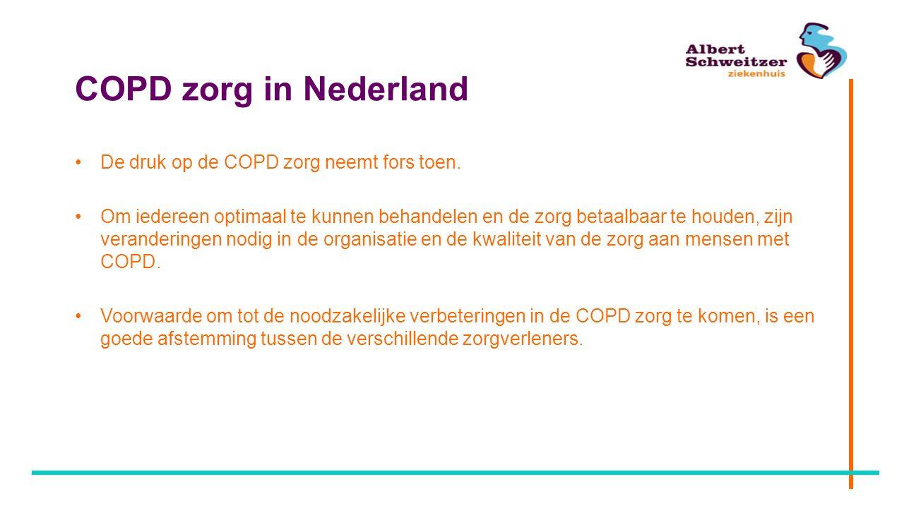 COPD zorg in Nederland De druk op de COPD zorg neemt fors toen. Om iedereen optimaal te kunnen behandelen en de zorg betaalbaar te houden, zijn verand