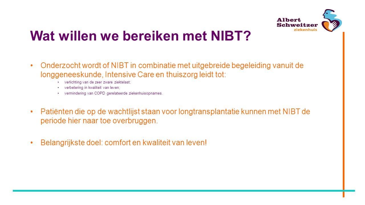Wat willen we bereiken met NIBT? Onderzocht wordt of NIBT in combinatie met uitgebreide begeleiding vanuit de longgeneeskunde, Intensive Care en thuis