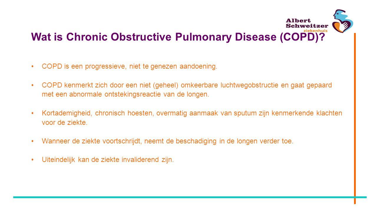 Wat is Chronic Obstructive Pulmonary Disease (COPD)? COPD is een progressieve, niet te genezen aandoening. COPD kenmerkt zich door een niet (geheel) o