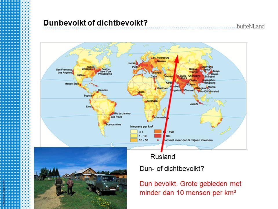 Dunbevolkt of dichtbevolkt? Dun- of dichtbevolkt? Rusland Dun bevolkt. Grote gebieden met minder dan 10 mensen per km²