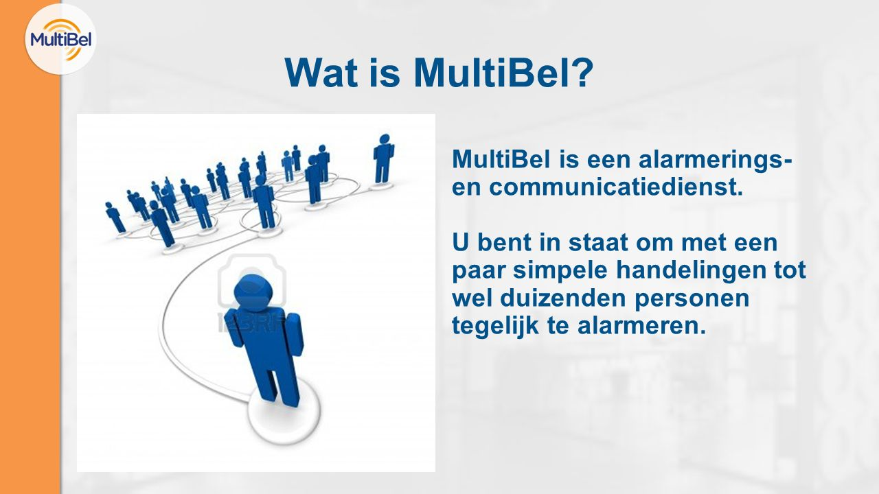 Wat is MultiBel. MultiBel is een alarmerings- en communicatiedienst.