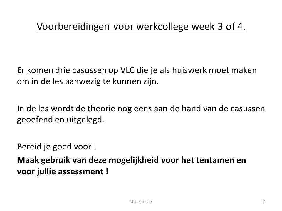 Voorbereidingen voor werkcollege week 3 of 4. Er komen drie casussen op VLC die je als huiswerk moet maken om in de les aanwezig te kunnen zijn. In de