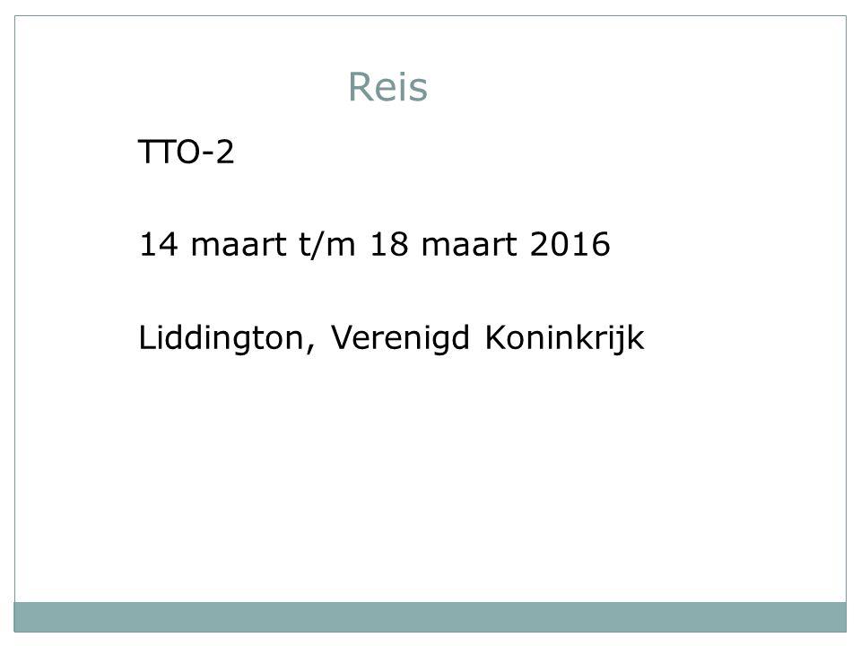 Reis TTO-2 14 maart t/m 18 maart 2016 Liddington, Verenigd Koninkrijk