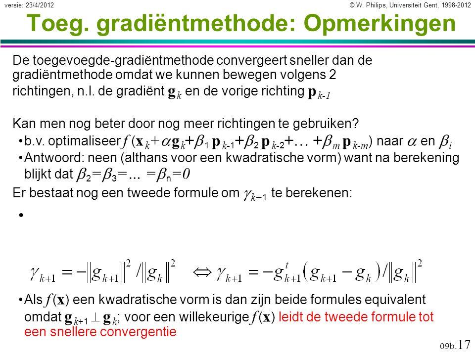 © W. Philips, Universiteit Gent, 1998-2012versie: 23/4/2012 09b. 17 Als f ( x ) een kwadratische vorm is dan zijn beide formules equivalent omdat g k