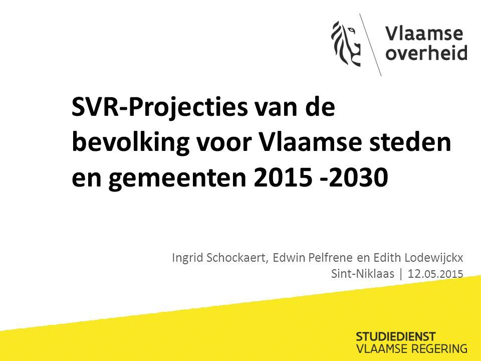 SVR-Projecties van de bevolking voor Vlaamse steden en gemeenten 2015 -2030 Ingrid Schockaert, Edwin Pelfrene en Edith Lodewijckx Sint-Niklaas | 12.05.2015
