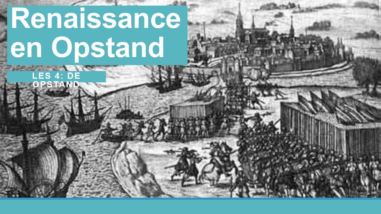 Renaissance en Opstand LES 4: DE OPSTAND