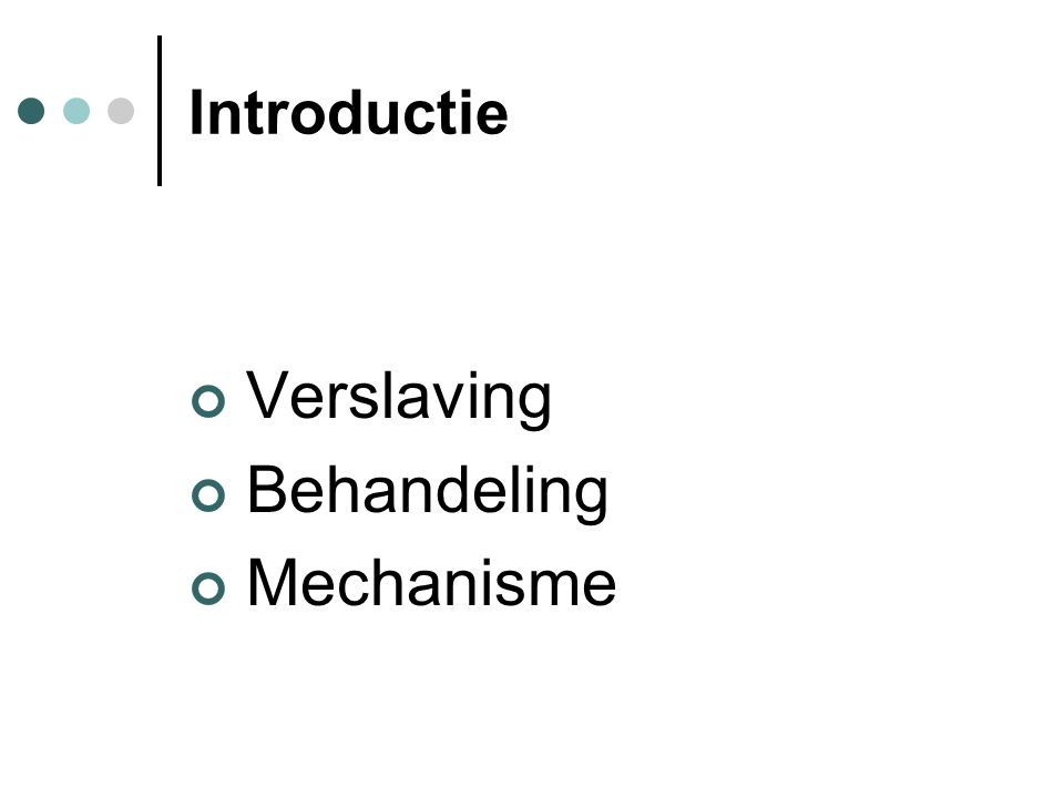 Introductie Verslaving Behandeling Mechanisme