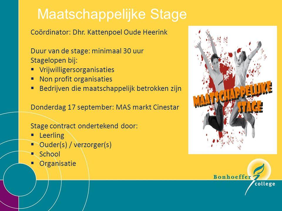 Maatschappelijke Stage Coördinator: Dhr.