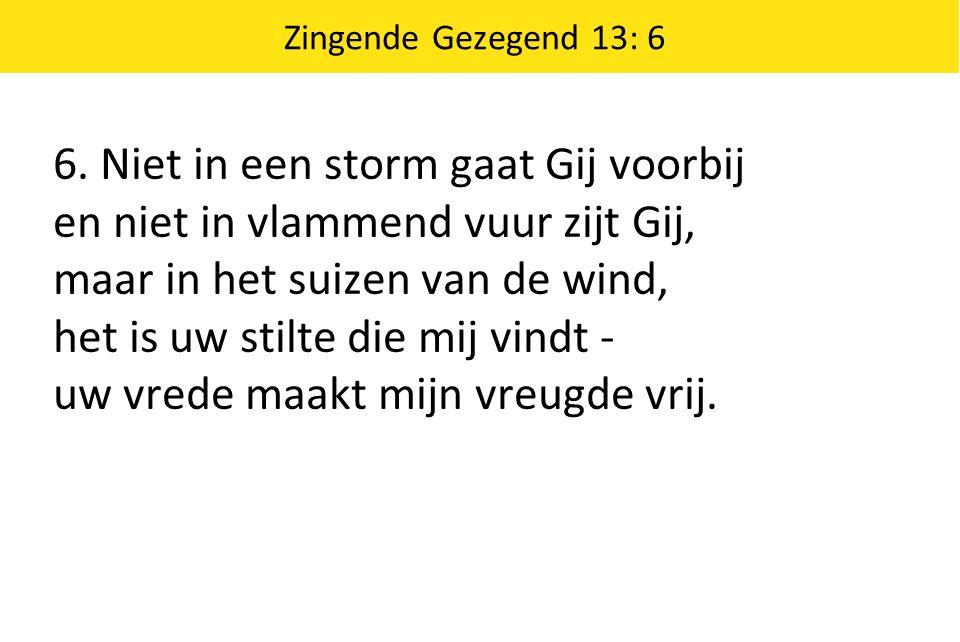 Zingende Gezegend 13: 6 6.
