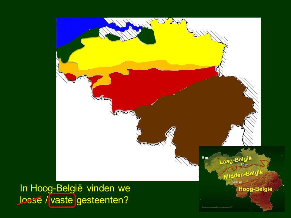 In Hoog-België vinden we losse / vaste gesteenten?