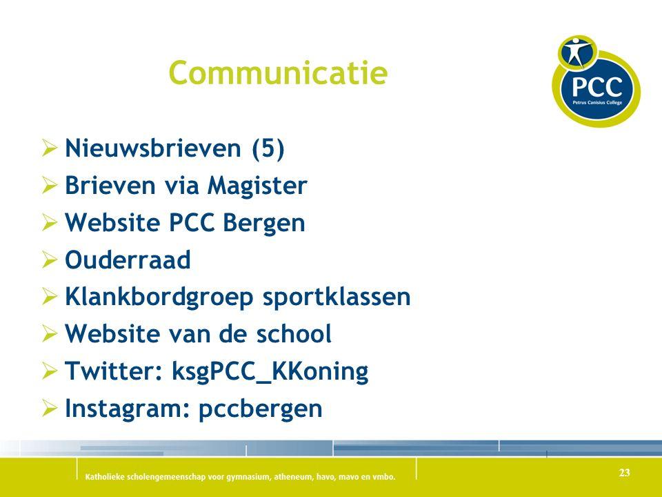 Communicatie  Nieuwsbrieven (5)  Brieven via Magister  Website PCC Bergen  Ouderraad  Klankbordgroep sportklassen  Website van de school  Twitter: ksgPCC_KKoning  Instagram: pccbergen 23