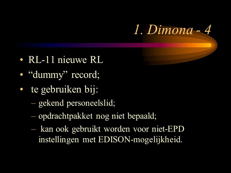 """1. Dimona - 4 RL-11 nieuwe RL """"dummy"""" record; te gebruiken bij: –gekend personeelslid; –opdrachtpakket nog niet bepaald; – kan ook gebruikt worden voo"""