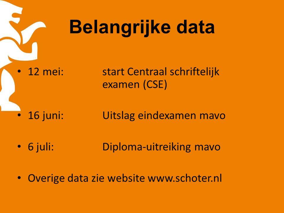 Belangrijke data 12 mei: start Centraal schriftelijk examen (CSE) 16 juni:Uitslag eindexamen mavo 6 juli: Diploma-uitreiking mavo Overige data zie website www.schoter.nl