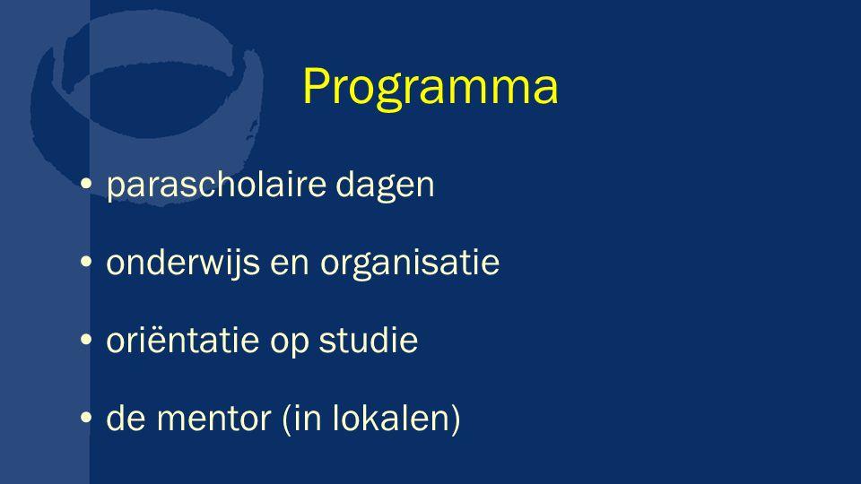 Programma parascholaire dagen onderwijs en organisatie oriëntatie op studie de mentor (in lokalen)