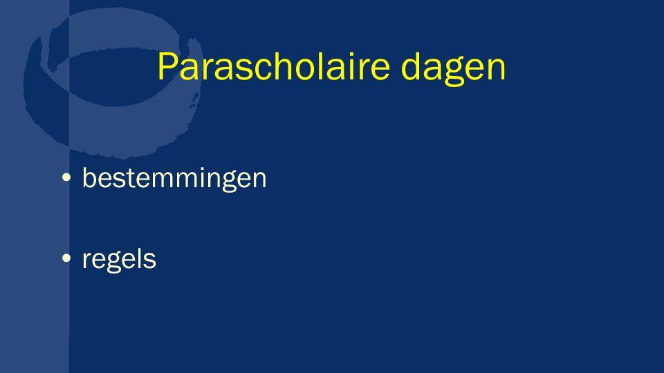 Parascholaire dagen bestemmingen regels