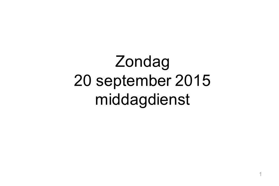 1 Zondag 20 september 2015 middagdienst