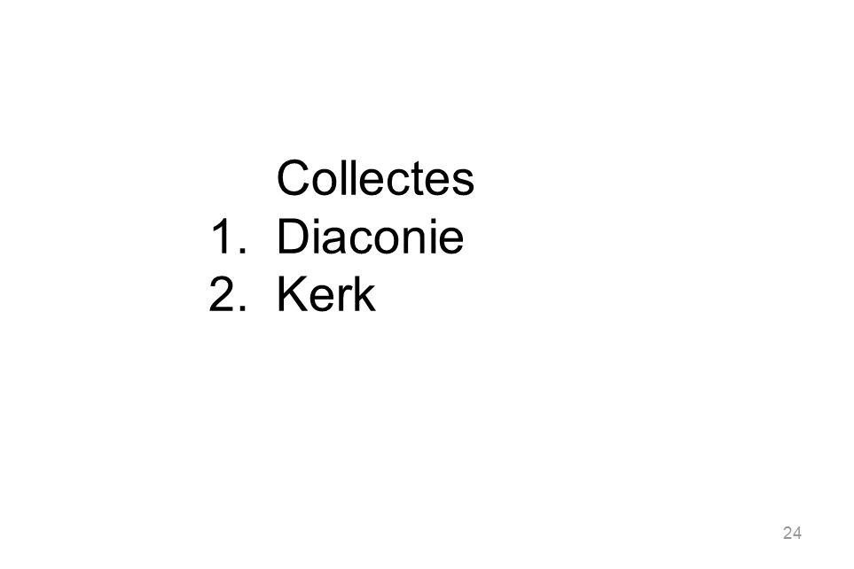 24 Collectes 1.Diaconie 2.Kerk