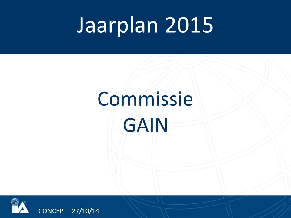 Jaarplan 2015 CONCEPT– 27/10/14 Commissie GAIN