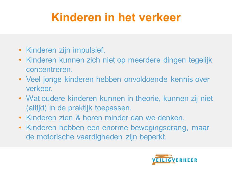 Kinderen in het verkeer Kinderen zijn impulsief. Kinderen kunnen zich niet op meerdere dingen tegelijk concentreren. Veel jonge kinderen hebben onvold