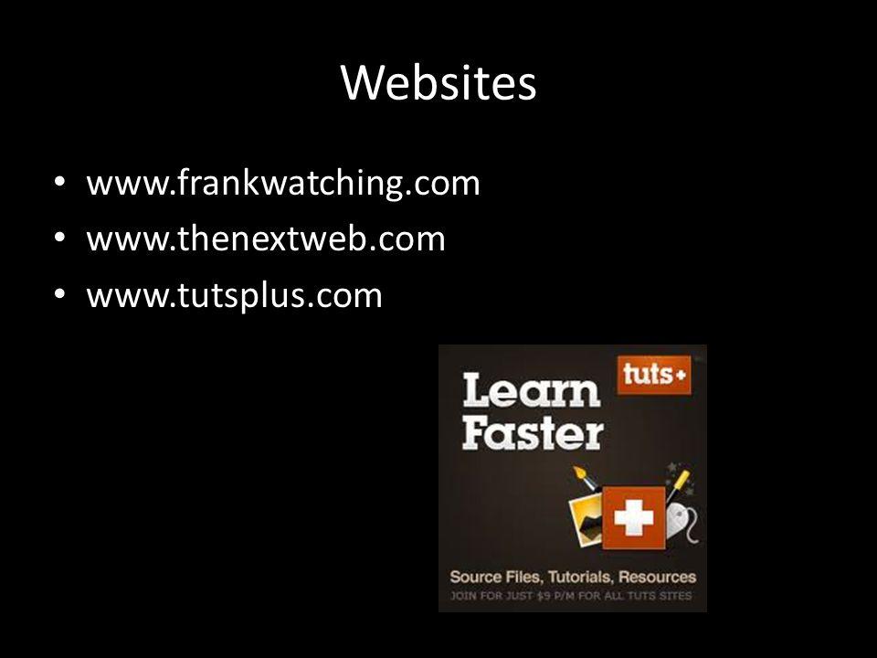 Websites www.frankwatching.com www.thenextweb.com www.tutsplus.com