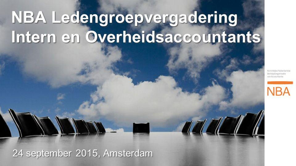 NBA Ledengroepvergadering Intern en Overheidsaccountants 24 september 2015, Amsterdam