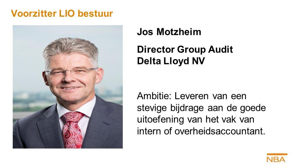 Jos Motzheim Director Group Audit Delta Lloyd NV Ambitie: Leveren van een stevige bijdrage aan de goede uitoefening van het vak van intern of overheid