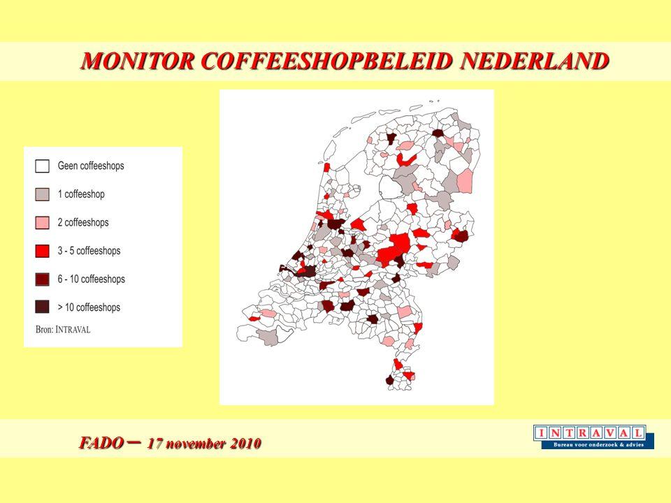 FADO – 17 november 2010 FADO – 17 november 2010 MONITOR COFFEESHOPBELEID NEDERLAND MONITOR COFFEESHOPBELEID NEDERLAND
