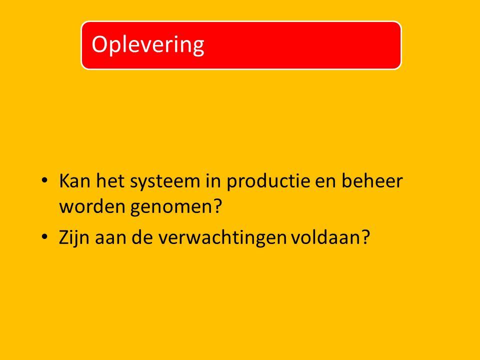 Kan het systeem in productie en beheer worden genomen.