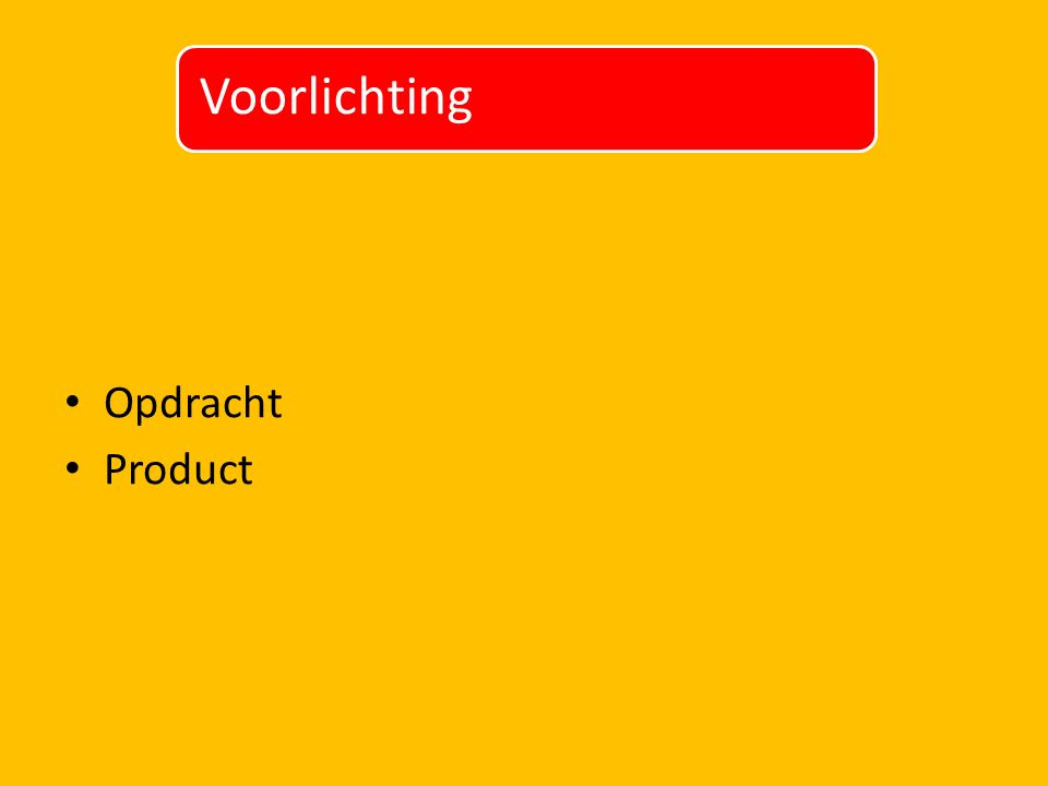 Opdracht Product Voorlichting