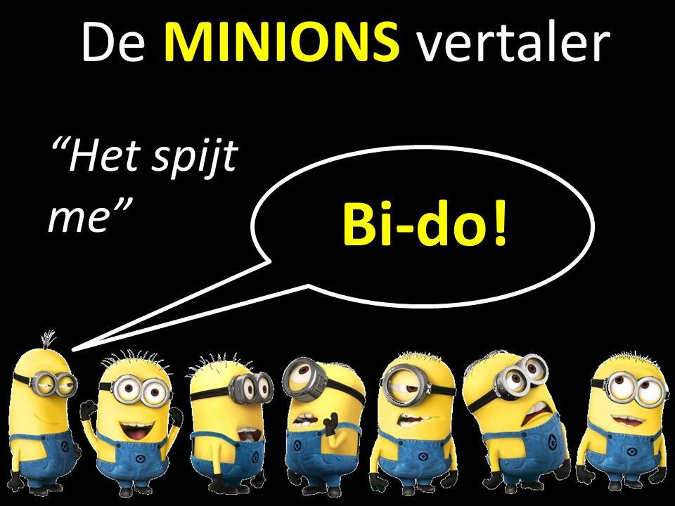 b De MINIONS vertaler Het spijt me Bi-do!